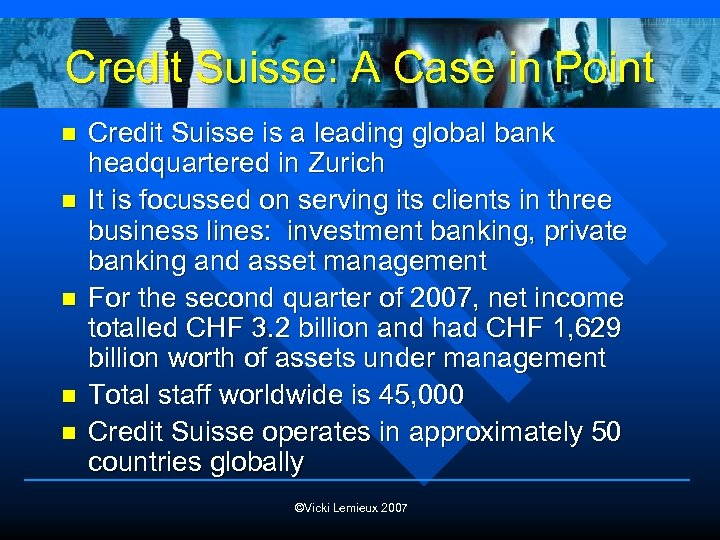 Credit Suisse: A Case in Point n n n Credit Suisse is a leading