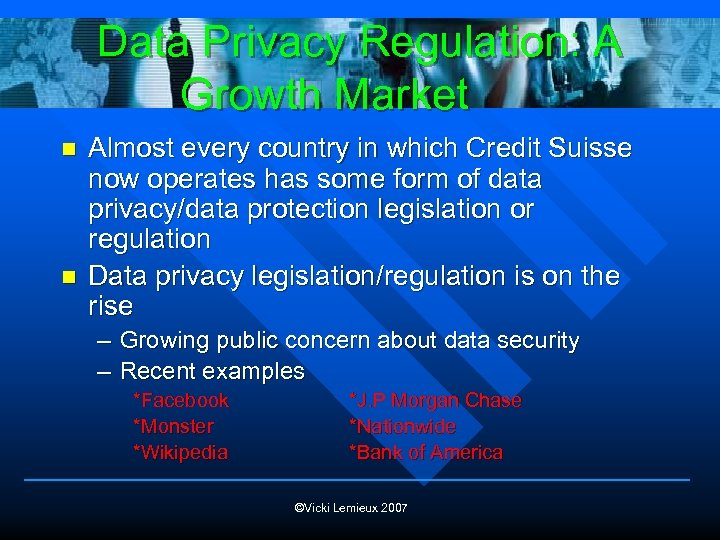 Data Privacy Regulation: A Growth Market n n Almost every country in which Credit