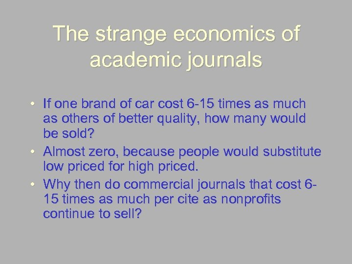 The strange economics of academic journals • If one brand of car cost 6
