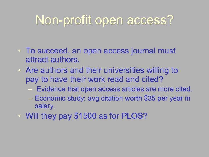 Non-profit open access? • To succeed, an open access journal must attract authors. •