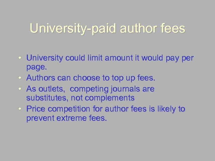 University-paid author fees • University could limit amount it would pay per page. •