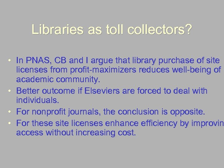 Libraries as toll collectors? • In PNAS, CB and I argue that library purchase
