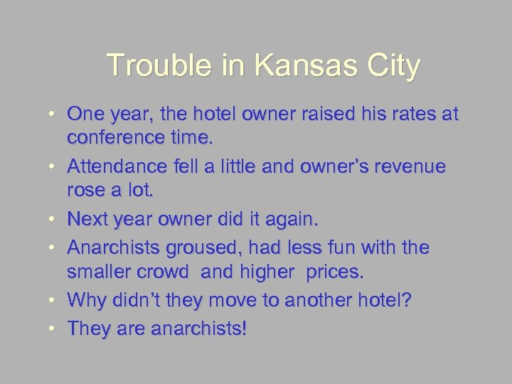 Trouble in Kansas City • One year, the hotel owner raised his rates at