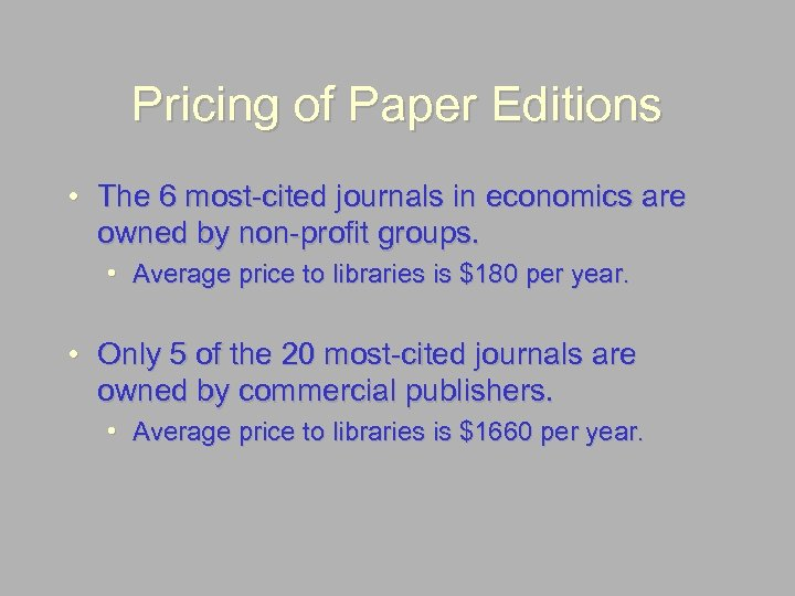 Pricing of Paper Editions • The 6 most-cited journals in economics are owned by