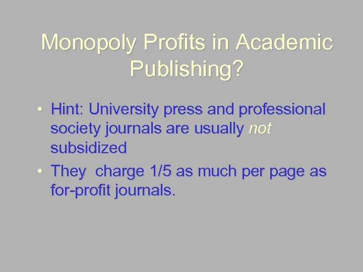 Monopoly Profits in Academic Publishing? • Hint: University press and professional society journals are