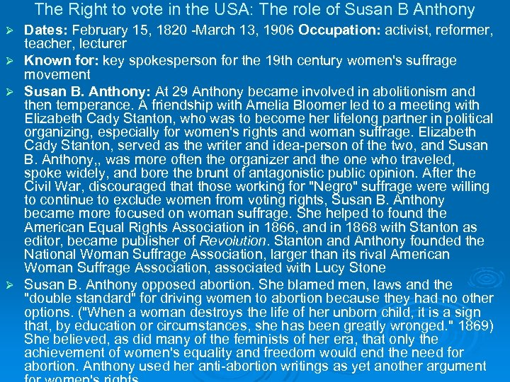 The Right to vote in the USA: The role of Susan B Anthony Ø
