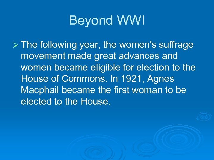 Beyond WWI Ø The following year, the women's suffrage movement made great advances and