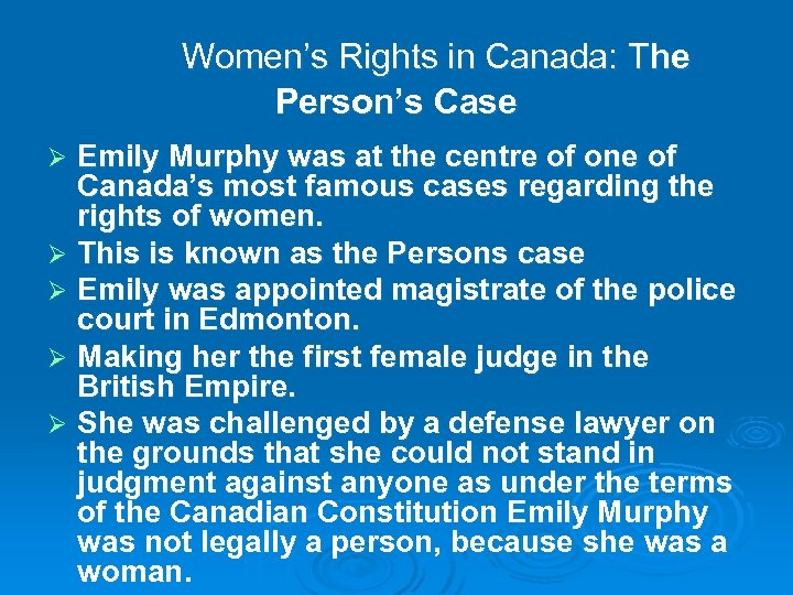 Women's Rights in Canada: The Person's Case Emily Murphy was at the centre of