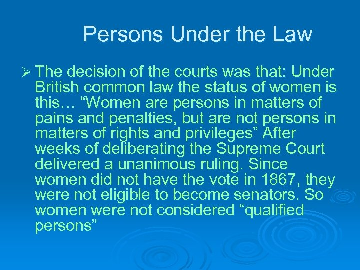 Persons Under the Law Ø The decision of the courts was that: Under British