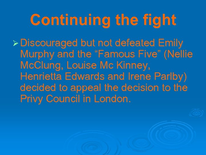 """Continuing the fight Ø Discouraged but not defeated Emily Murphy and the """"Famous Five"""""""