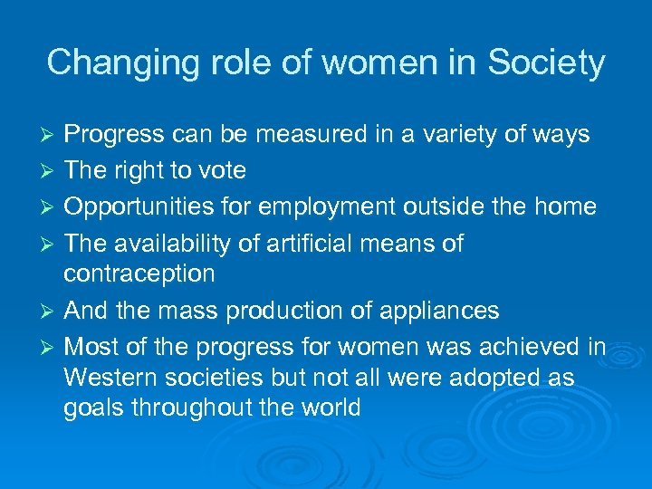 Changing role of women in Society Progress can be measured in a variety of