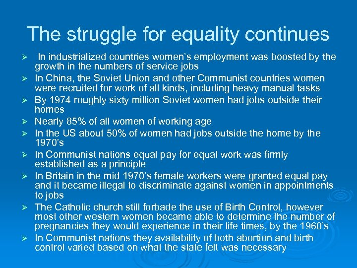 The struggle for equality continues Ø Ø Ø Ø Ø In industrialized countries women's
