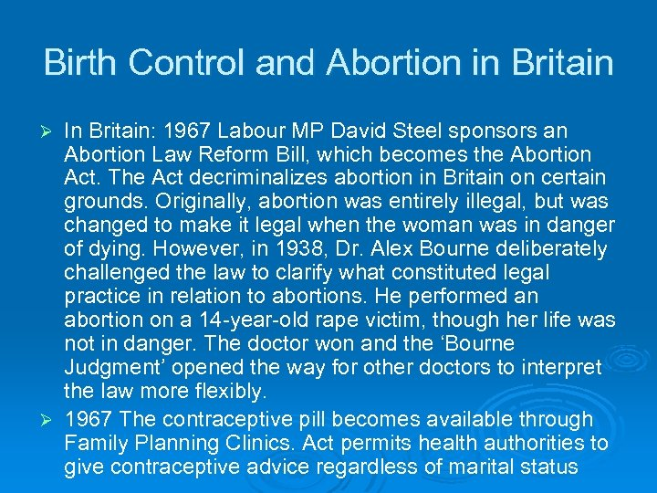 Birth Control and Abortion in Britain In Britain: 1967 Labour MP David Steel sponsors