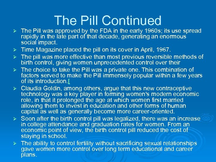The Pill Continued Ø Ø Ø Ø The Pill was approved by the FDA