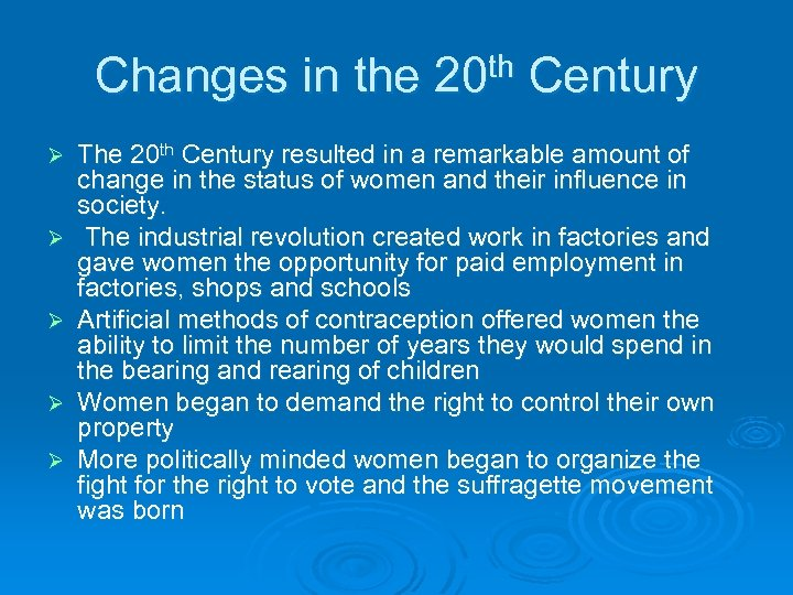 Changes in the 20 th Century Ø Ø Ø The 20 th Century resulted