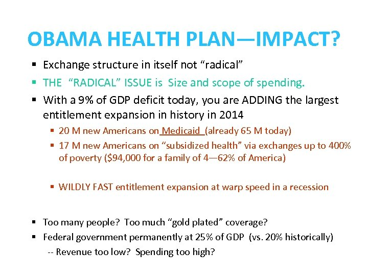 "OBAMA HEALTH PLAN—IMPACT? § Exchange structure in itself not ""radical"" § THE ""RADICAL"" ISSUE"