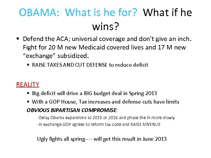 OBAMA: What is he for? What if he wins? § Defend the ACA; universal