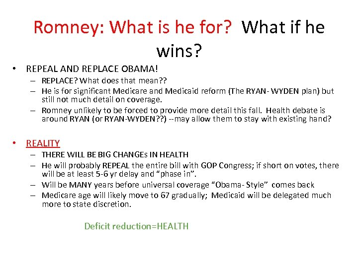 Romney: What is he for? What if he wins? • REPEAL AND REPLACE OBAMA!