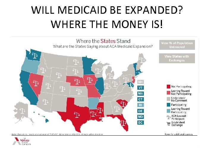 WILL MEDICAID BE EXPANDED? WHERE THE MONEY IS!