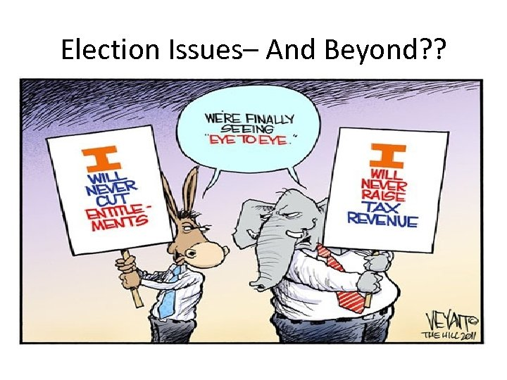 Election Issues– And Beyond? ?