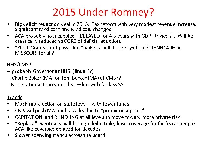 2015 Under Romney? • • • Big deficit reduction deal in 2013. Tax reform