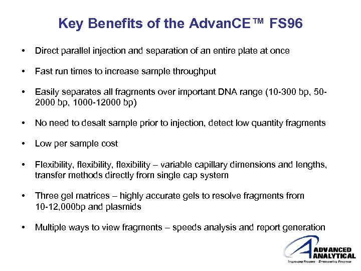 Key Benefits of the Advan. CE™ FS 96 • Direct parallel injection and separation