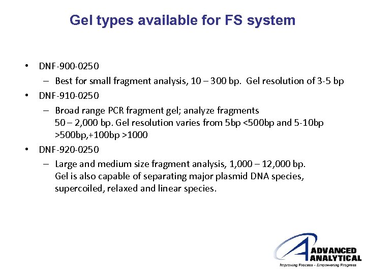 Gel types available for FS system • DNF-900 -0250 – Best for small fragment