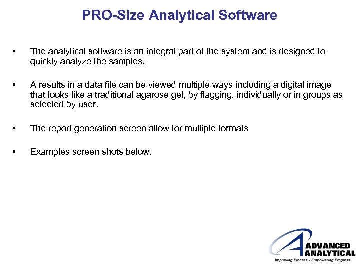 PRO-Size Analytical Software • The analytical software is an integral part of the system