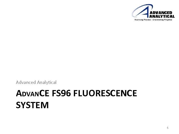 Advanced Analytical ADVANCE FS 96 FLUORESCENCE SYSTEM 6