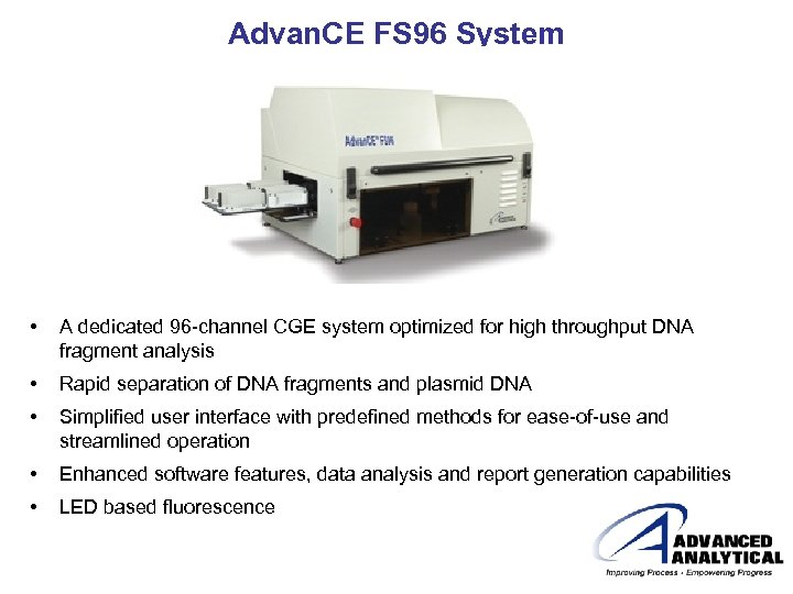 Advan. CE FS 96 System • A dedicated 96 -channel CGE system optimized for