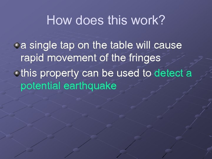 How does this work? a single tap on the table will cause rapid movement