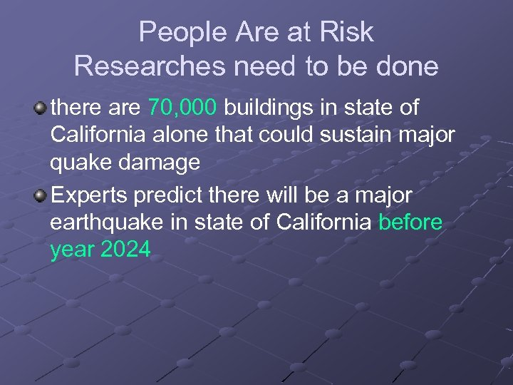 People Are at Risk Researches need to be done there are 70, 000 buildings