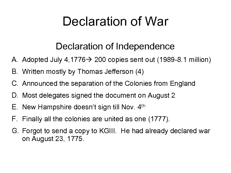 Declaration of War Declaration of Independence A. Adopted July 4, 1776 200 copies sent