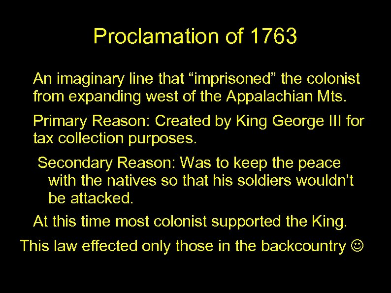 "Proclamation of 1763 • An imaginary line that ""imprisoned"" the colonist from expanding west"