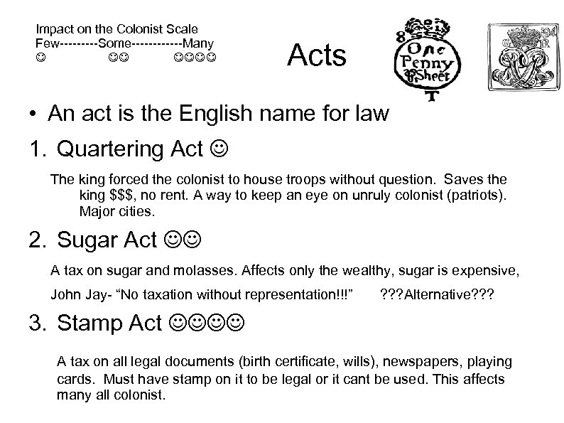 Impact on the Colonist Scale Few-----Some------Many Acts • An act is the English name