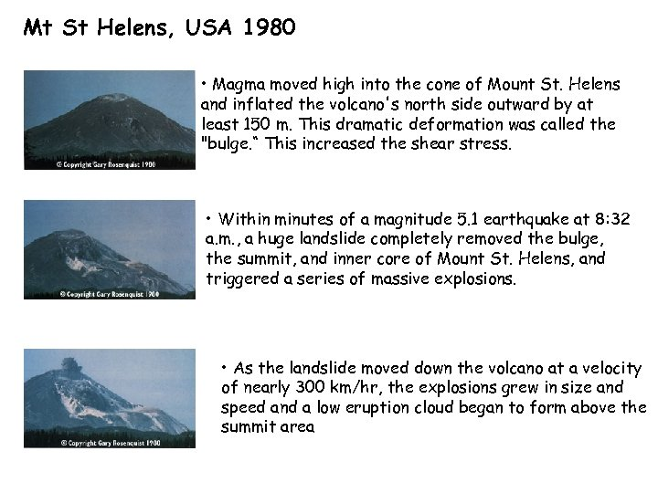 Mt St Helens, USA 1980 • Magma moved high into the cone of Mount