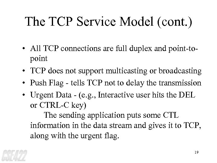 The TCP Service Model (cont. ) • All TCP connections are full duplex and