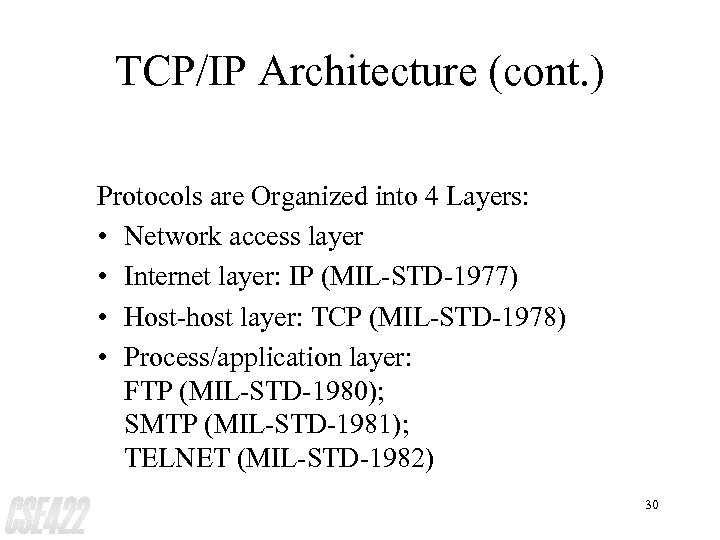 TCP/IP Architecture (cont. ) Protocols are Organized into 4 Layers: • Network access layer