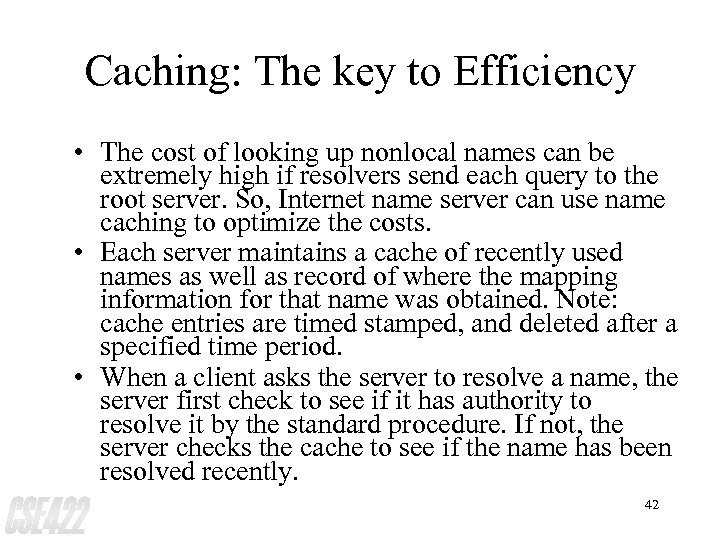 Caching: The key to Efficiency • The cost of looking up nonlocal names can