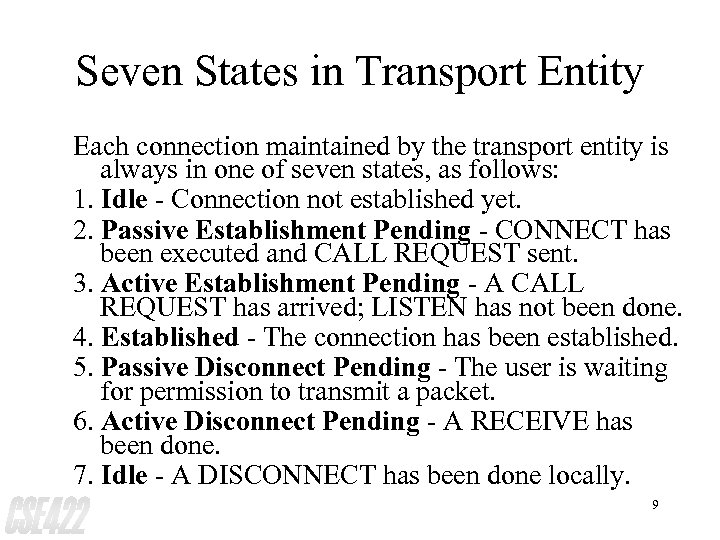 Seven States in Transport Entity Each connection maintained by the transport entity is always