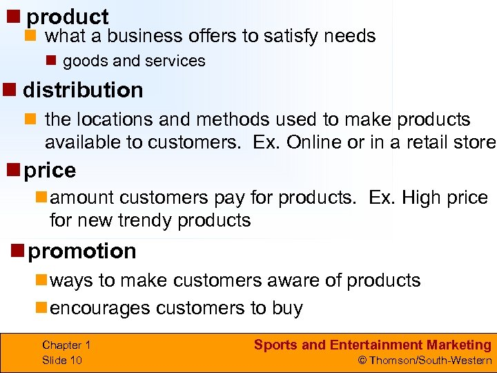 n product n what a business offers to satisfy needs n goods and services