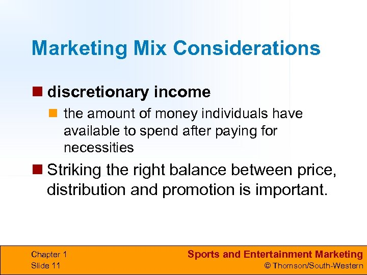 Marketing Mix Considerations n discretionary income n the amount of money individuals have available