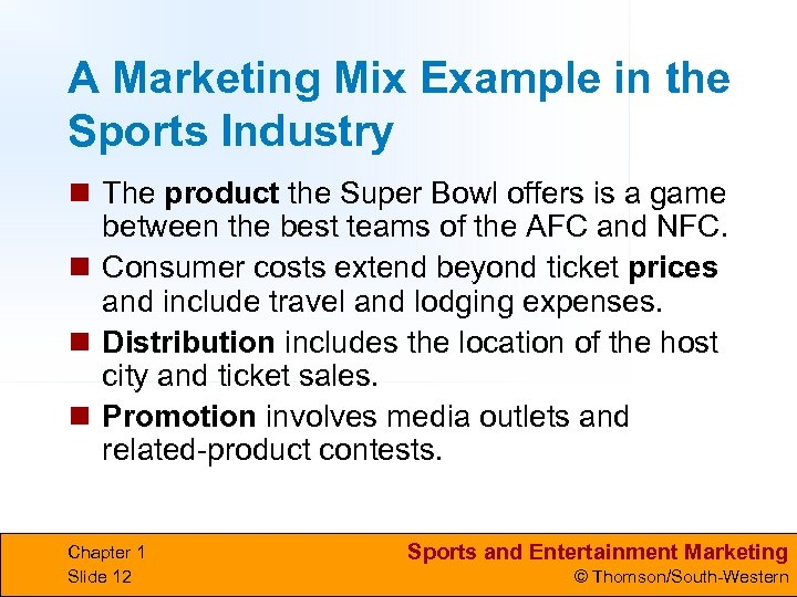 A Marketing Mix Example in the Sports Industry n The product the Super Bowl
