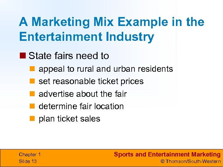 A Marketing Mix Example in the Entertainment Industry n State fairs need to n