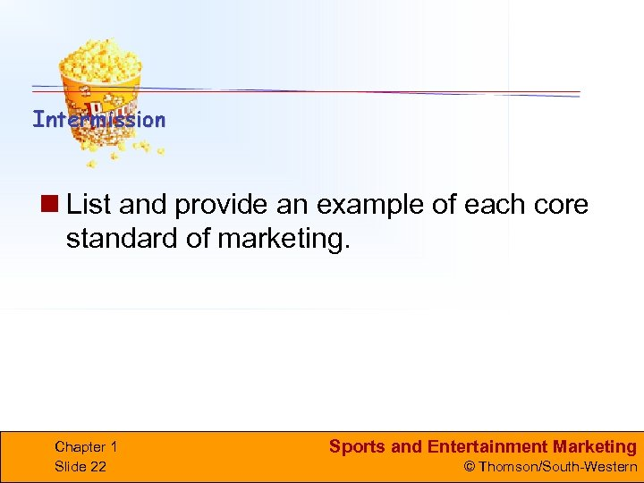 n List and provide an example of each core standard of marketing. Chapter 1