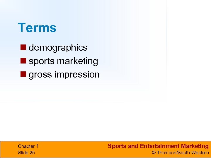 Terms n demographics n sports marketing n gross impression Chapter 1 Slide 25 Sports
