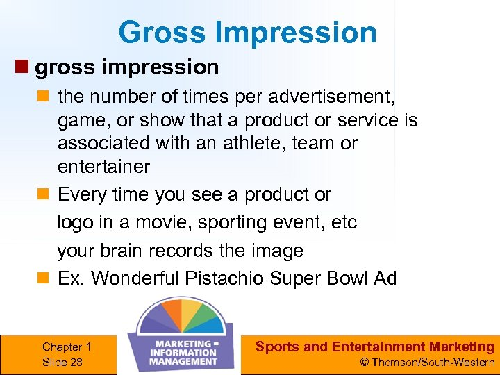 Gross Impression n gross impression n the number of times per advertisement, game, or