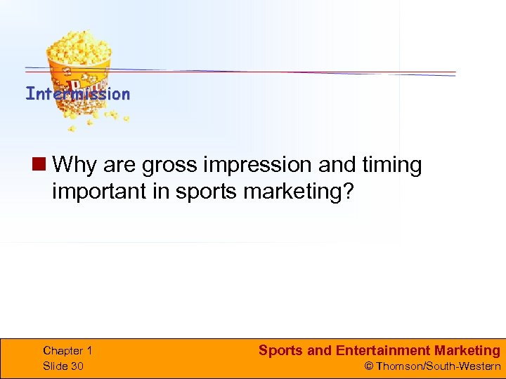n Why are gross impression and timing important in sports marketing? Chapter 1 Slide
