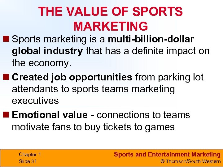 THE VALUE OF SPORTS MARKETING n Sports marketing is a multi-billion-dollar global industry that