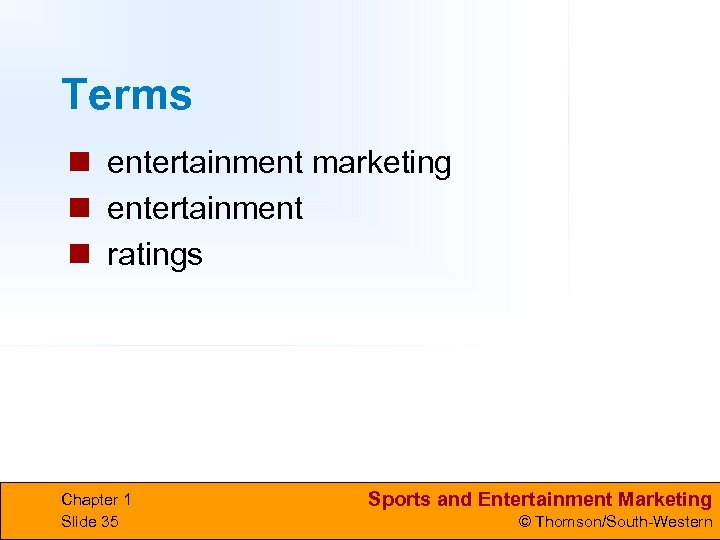 Terms n entertainment marketing n entertainment n ratings Chapter 1 Slide 35 Sports and